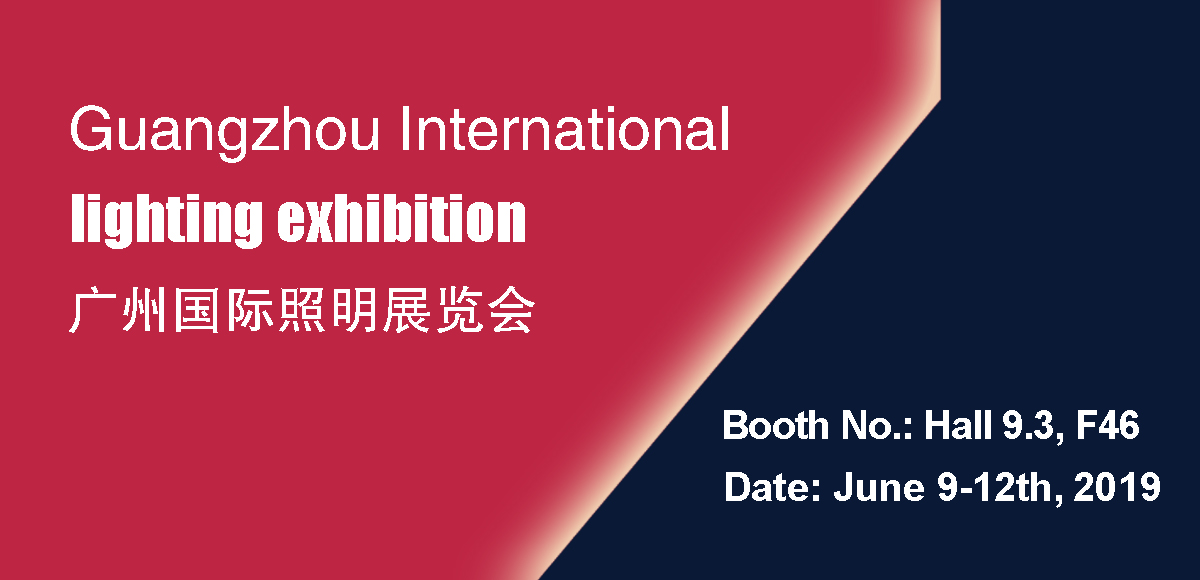 2019 Guangzhou International Lighting Exhibition(June9-12th)